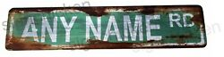 Custom Personalized Street Signs garage sign road sign RUSTY VINTAGE LOOK $19.99