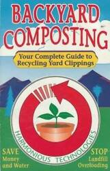 Backyard Composting: Your Complete Guide to Recycling Yard Clippings GOOD $3.99