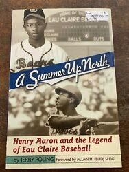 A Summer up North : Henry Aaron and the Legend of Eau Claire Baseball by Jerry P $19.95