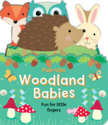 Woodland Babies: Fun for Little Fingers Pull Ups Board book VERY GOOD $8.80