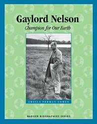 Gaylord Nelson: Champion for Our Earth Badger Biographies Series VERY GOOD $4.39