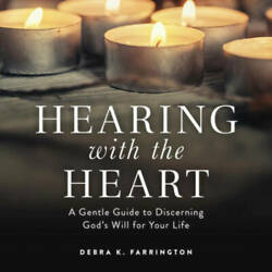 Hearing with the Heart: A Gentle Guide to Discerning God#x27;s Will for Yo GOOD $19.17