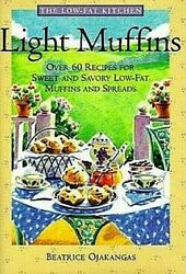 #x27;The Low Fat Kitchen#x27; LIGHT MUFFINS Over 60 Recipes by Beatrice Ojakangas NICE $18.77