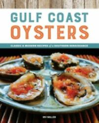 Gulf Coast Oysters: Classic amp; Modern Recipes of a Southern Renaissance $17.06