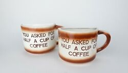 Vintage You Asked For Half A Cup Of Coffee Novelty San Francisco Mug $16.95