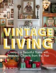 Vintage Living Hardcover By Richter Bob VERY GOOD $33.96