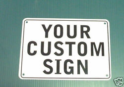 CUSTOM SIGN  10X7 WITH YOUR MESSAGE ALUMINIUM $11.99