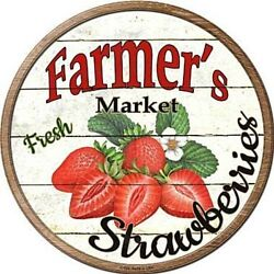 Farmers Market Fresh Strawberries 12quot; Round Metal Sign Rustic Kitchen Wall Decor $14.98