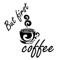 But First Coffee Kitchen Office Home Removable Vinyl Wall Art Decal Decor $9.45