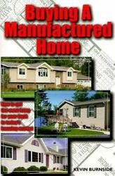 Buying a Manufactured Home: How to Get the Most Bang for Your Buck...  (ExLib)