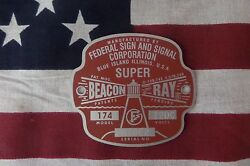 Federal Sign and Signal Model 174 SUPER Beacon Ray Replacement Badge $25.50