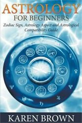 Astrology for Beginners: Zodiac Sign Astrology Aspect and Astrological Compatib