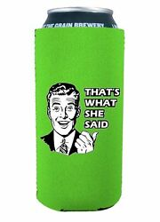 That's What She Said 16oz Tall Neoprene Can Coolie Boy Pint Tallboy Funny