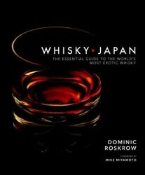 Whisky Japan : The Essential Guide to the World's Most Exotic Whisky Hardcov...