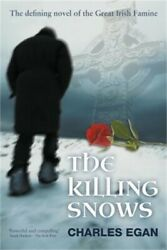 The Killing Snows: The Defining Novel of the Great Irish Famine Paperback or So $30.95