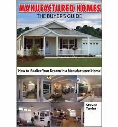 Manufactured Homes: the Buyer's Guide : How to Realize Your Dream in...  (ExLib)