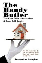 The Handy Butler: Your Home Guide to Conversions and House Hold Queries (Paperba