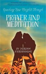Reaching New Heights Through Prayer and Meditation Hardback or Cased Book $20.84