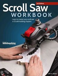 Scroll Saw Workbook : Learn to Master Your Scroll Saw in 25 Skill-Building Ch...