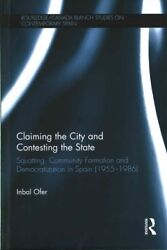 Claiming the City and Contesting the State : Squatting Community Formation a...