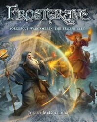 Frostgrave : Fantasy Wargames in the Frozen City Hardcover by McCullough Jo...