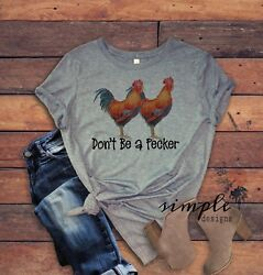 Don't Be a Pecker T-shirt Farm Fun Chicken T-shirt Farm Rooster Tee Chicken
