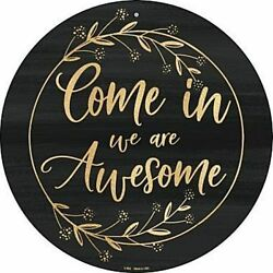 Come In We Are Awesome 12