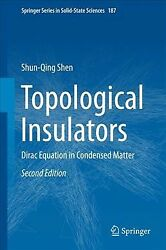 Topological Insulators : Dirac Equation in Condensed Matter Hardcover by She...