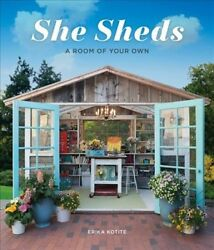 She Sheds : A Room of Your Own Hardcover by Kotite Erika Brand New Free s...