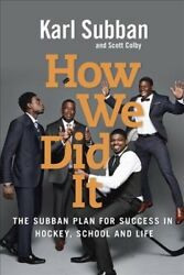 How We Did It : The Subban Plan for Success in Hockey School and Life Hardc...