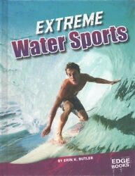 Extreme Water Sports Library by Butler Erin K. Brand New Free shipping in...