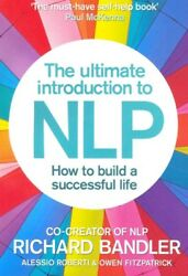 Ultimate Introduction to NLP : How to Build a Successful Life Paperback by B...