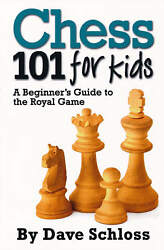 Chess 101 for Kids (Chess Book)