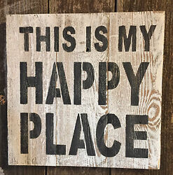 Farmhouse Country Cabin Decor THIS IS MY HAPPY PLACE Rustic Wood Wall Art Sign