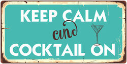 938HS Keep Calm And Cocktail On 5quot;x10quot; Aluminum Hanging Novelty Sign $9.99