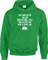 If You Can Read This Put Me Back On Bar Stool St Patricks Day Funny Mens Hoodie