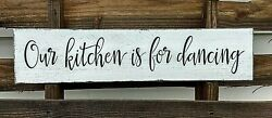 Farmhouse Wood Sign OUR KITCHEN IS FOR DANCING kitchen sign rustic large 24
