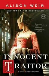 Innocent Traitor: A Novel of Lady Jane Grey by Weir Alison