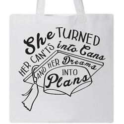 Inktastic She Turned Her Can'ts Into Cans And Her Dreams Into Plans Tote Bag