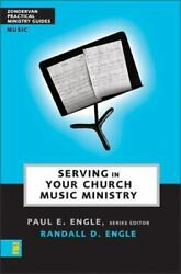 Serving in Your Church Music Ministry - Engle Randall D.