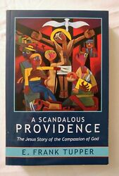 A Scandalous Providence : The Jesus Story of the Compassion of God by E. Frank …