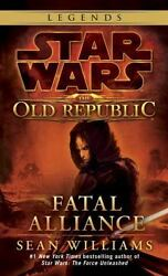 Star Wars the Old Republic - Legends: Fatal Alliance 3 by Sean Williams (2011 P