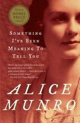Something I've Been Meaning to Tell You: 13 Stories by Munro Alice