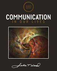 Communication in Our Lives by Wood Julia T.