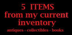 5 Items from my Current Inventory - Antiques Collectibles Books