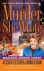 Murder She Wrote: Madison Ave Shoot by Fletcher Jessica; Bain Donald