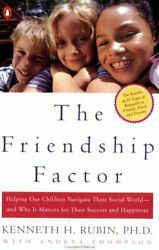 The Friendship Factor: Helping Our Children Navigate Their Social World--and Why