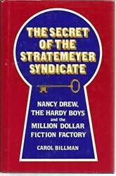 The Secret of the Stratemeyer Syndicate: Nancy Drew the Hardy Boys and the Mill