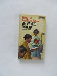 SHE WANTED TO READ THE STORY OF MARY MCLEOD BETHUNE BY ELLA KAISER CARRATH HC 19