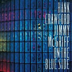 On the Blue Side by Hank Crawford & Jimmy McGriff (CD 1990 Milestone)